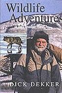 Book Wildlife Adventures in the Canadian West: in the Canadian West by Dick Dekker