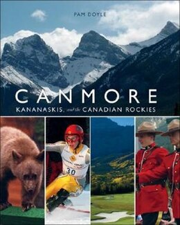 Book Canmore, Kananaskis, and the Canadian Rockies by Pam Doyle