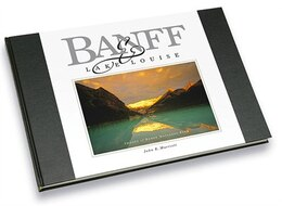 Book Banff & Lake Louise: Images of Banff National Park by John E. Marriott