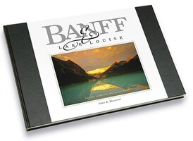 Banff & Lake Louise: Images of Banff National Park