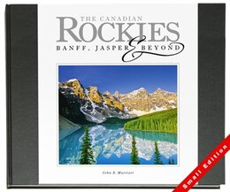 Book The Canadian Rockies - Banff, Jasper & Beyond: Small Edition by John E. Marriott