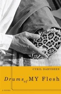 Drums of My Flesh: A Novel