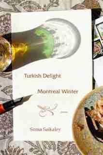 Turkish Delight, Montreal Winter by Sonia Saikaley