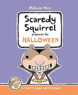 Book Scaredy Squirrel Prepares for Halloween: A Safety Guide for Scaredies by Mélanie Watt