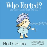 Who Farted?: Stories in verse for big & little kids