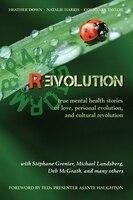 Brainstorm Revolution: true mental health stories of love, personal evolution, and cultural…