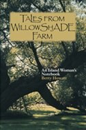 Book Tales From Willowshade Farm: An Island Woman's Notebook by Betty Howatt