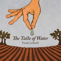 Taste of Water: New Poetry from Prince Edward Island's Poet Laureate
