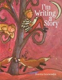 Book I'm Writing A Story by Doretta Groenendyk