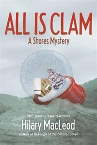 All is Clam: A Shores Mystery by Hilary MacLeod