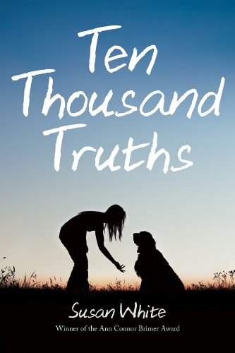 Ten Thousand Truths by Susan White