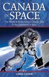 Canada In Space: The People & Stories behind Canada's Role in the Explorations of Space by Chris Gainor