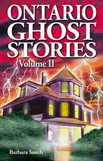 Ontario Ghost Stories: Volume Ii by Barbara Smith