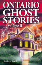 Ontario Ghost Stories: Volume Ii
