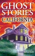 Ghost Stories Of California by Barbara Smith