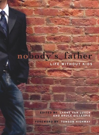 Nobody's Father: Life Without Kids by Bruce Gillespie