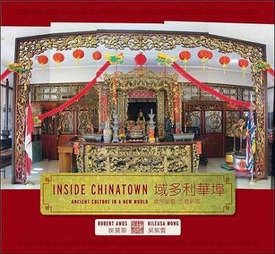 Inside Chinatown: Ancient Culture in a New World by Robert Amos