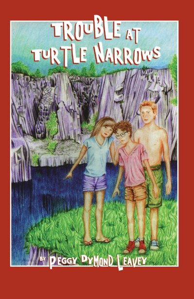 Trouble At Turtle Narrows by Peggy Dymond Leavey