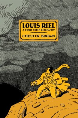 Book Louis Riel: A Comic-Strip Biography by Chester Brown
