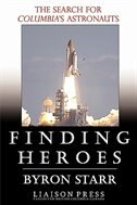 Book Finding Heroes: The Search for Columbia's Astronauts by Byron Starr