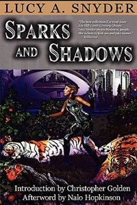 Book Sparks and Shadows by Lucy A Snyder