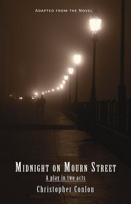 Book Midnight on Mourn Street: A Play in Two Acts by Christopher Conlon