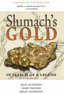 Slumach's Gold: In Search of a Legend by Rick Antonson