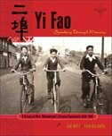 Yi Fao: Speaking Through Memory: A History Of New Westminister's Chinese Community 1858-1980