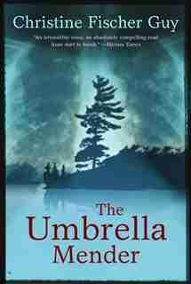 The Umbrella Mender by Christine Fischer Guy