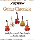 Gretsch Guitar Chronicle