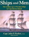 Ships And Men: The Golden Age of Wooden Ships in Cape Breton Island