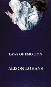 Laws of Emotion by Alison Lohans