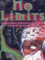 No Limits  Develop Sci Lit Using Sci Fi: Developing Scientific Literacy Using Science Fiction