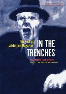 In the Trenches: Best Of Subterrain Magazine