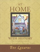 At Home with History: The Untold Secrets of Greater Vancouver's Heritage Homes