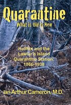 Quarantine, What is Old is New: Halifax and the Lawlor's Island Quarantine Station 1866-1938