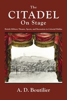 The CITADEL on Stage: British Military Theatre,Sports, and Recreation in Colonial Halifax