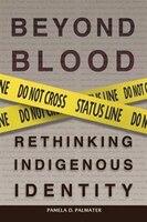 Beyond Blood: Rethinking Indigenous Identity