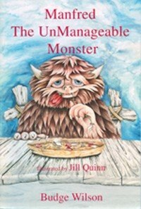 Manfred The Unmangeable Monster by Budge Wilson