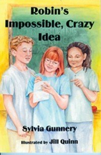 Robin's Impossible, Crazy Idea by Sylvia Gunnery