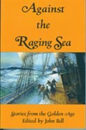 Book Against The Raging Sea: Stories from the Golden Age by John Bell