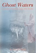 Ghost Waters: Canada's Haunted Seas and Shores by Darryll Walsh