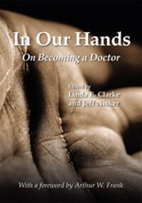 In Our Hands: On Becoming a Doctor by Linda E. Clarke