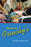 Pardon My Frenchy's: The Maritimes, Popular Culture, Humour by Pat Wilson