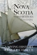 Nova Scotia Shaped by the Sea: A Living History -- New Revised Edition by Lesley Choyce