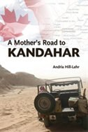 A Mother's Road to Kandahar by Andria Hill-Lehr