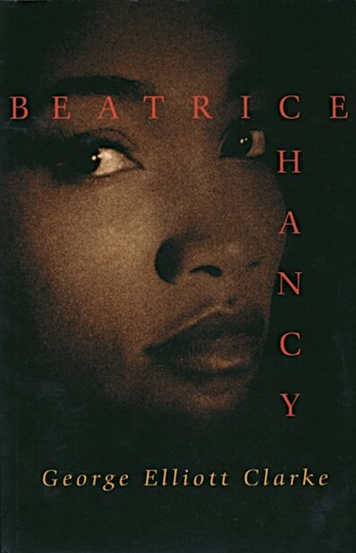 Beatrice Chancy by George Elliott Clarke
