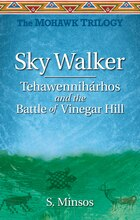 Tehawennihárhos and the Battle of Vinegar Hill: The Mohawk Trilogy