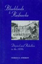 Bluebloods & Rednecks: Discord and Rebellion in the 1830s