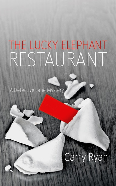 The Lucky Elephant Restaurant: A Detective Lane Mystery by Garry Ryan